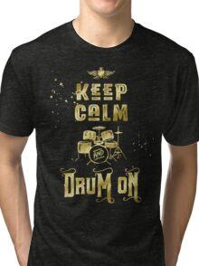 Keep Calm and Drum On Gold Glitter Grunge Tri-blend T-Shirt