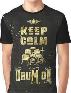 Keep Calm and Drum On Gold Glitter Grunge Graphic T-Shirt