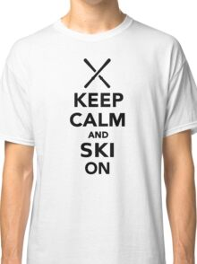 Keep calm and Ski on Classic T-Shirt