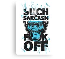 Such Sarcasm Canvas Print