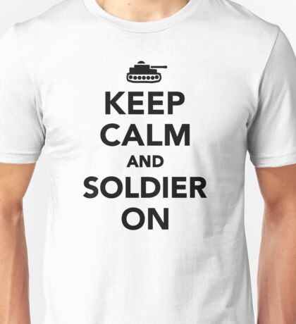 Keep calm and Soldier on Unisex T-Shirt