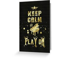 Keep Calm and Play On Gold Piano Grunge Greeting Card