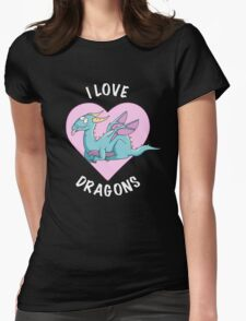 I Love Dragons Womens Fitted T-Shirt