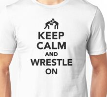 Keep calm and wrestle on Wrestling Unisex T-Shirt