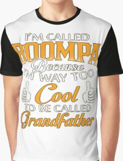I am Called PAPA Because I'm Way Too Cool To Be Called Grandfather  Graphic T-Shirt