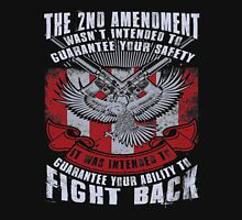 It was intended to Guarantee your ability to Fight back - Gun Shirt Unisex T-Shirt