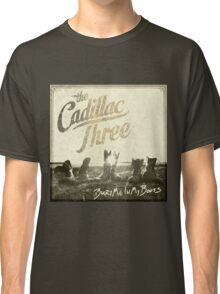 The Cadillac Three Bury Me In My Boots Classic T-Shirt