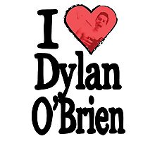 I Love Dylan O'Brien Photographic Print