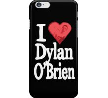 I Love Dylan O'Brien iPhone Case/Skin