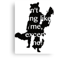 Ain't no thing like me, except me! Canvas Print