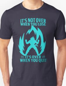 Not Over when You Lose - Over when You Quit Unisex T-Shirt