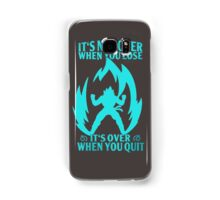 Not Over when You Lose - Over when You Quit Samsung Galaxy Case/Skin