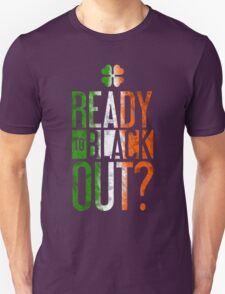 Ready To Black Out Unisex T-Shirt