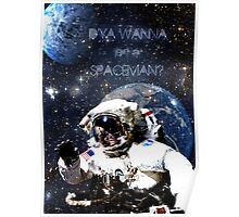 D'ya wanna be a Spaceman? Poster