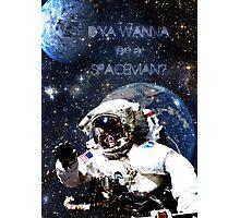 D'ya wanna be a Spaceman? Photographic Print