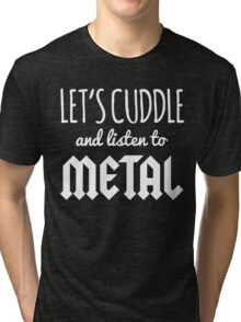 Cuddle Listen To Metal Music Quote Tri-blend T-Shirt