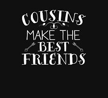 Cousins Make The Best Friends Unisex T-Shirt