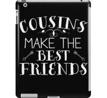 Cousins Make The Best Friends iPad Case/Skin