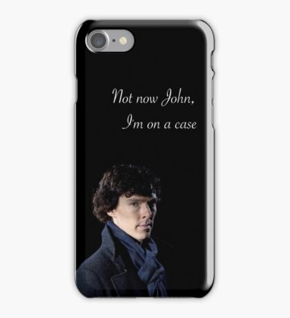 Not Now John I'm On A Case iPhone Case/Skin