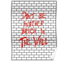 Another Brick In The Wall Poster