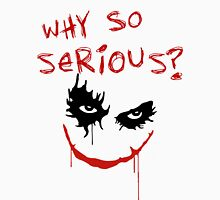Why So Serious ? - Joker Unisex T-Shirt