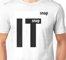 Snap Out Of It Unisex T-Shirt