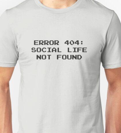 404 Error : Social Life Not Found Unisex T-Shirt