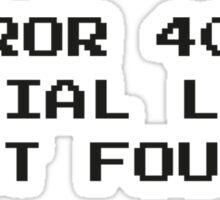 404 Error : Social Life Not Found Sticker