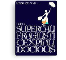 Mary Poppins - Supercalifragilisticexpialidocious v2 Canvas Print