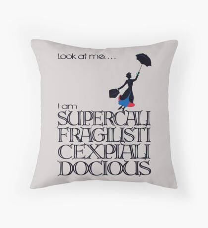 Mary Poppins - Supercalifragilisticexpialidocious Throw Pillow