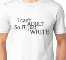 I can't ADULT (White) Unisex T-Shirt