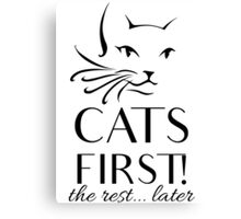 Cats first! Canvas Print