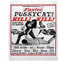 faster pussycat kill! kill! Photographic Print