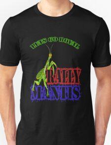 Rally Mantis Unisex T-Shirt