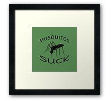 MOSQUITOS SUCK Framed Print