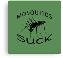 MOSQUITOS SUCK Canvas Print