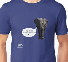 Help me!!! My tusks are killing me..... Unisex T-Shirt