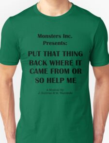 Put that thing back where it came from or so help me - a musical Unisex T-Shirt