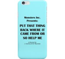 Put that thing back where it came from or so help me - a musical iPhone Case/Skin