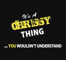 It's A CHRISSY thing, you wouldn't understand !! by satro