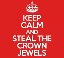 Keep calm and steal the crown jewels T-Shirt
