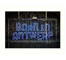 Born in Antwerp Art Print
