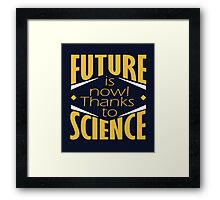 Future is now! Framed Print