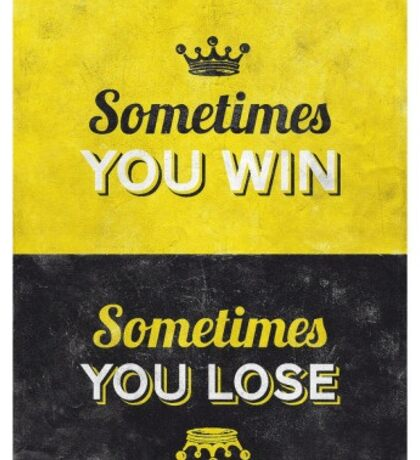 Sometimes you win sometimes you lose poster Sticker