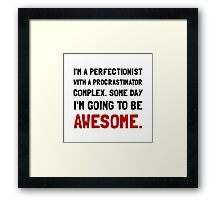 Procrastinator Awesome Framed Print