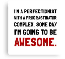 Procrastinator Awesome Canvas Print