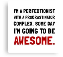 Procrastinator Awesome Canvas Print