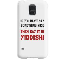 Say It In Yiddish Samsung Galaxy Case/Skin