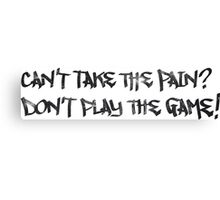 Basketball Can't Take The Pain Don't Play The Game Canvas Print