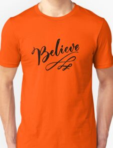 Believe calligraphy word Unisex T-Shirt